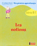 Les notions, série B1, fichier reproductible complet