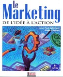 Le Marketing de l'idée à l'action - 3e édition