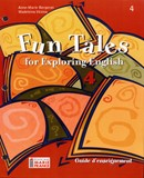 Fun Tales for Exploring English, 4e secondaire, guide d'enseignement