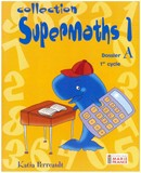Supermaths 1A, 1re année, fichier reproductible complet