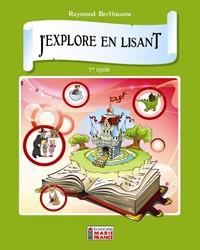J'explore en lisant 1er cycle, 1re et 2e années, cahier de l'élève