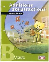 Mathou B, additions, soustractions, cahier de l'élève