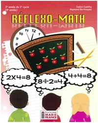 Réflexo-Math, 2e année du 2e cycle, 4e année, fichier de l'élève reproductible en format PDF