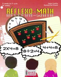 Réflexo-Math, 2e année du 2e cycle, 4e année, fichier reproductible complet en format PDF