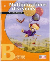 Mathou B, multiplications, divisions, cahier de l'élève