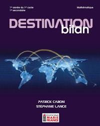 Destination bilan, 1re année du 1er cycle du secondaire, 1re secondaire, recueil d'activités