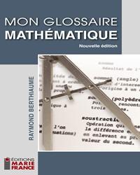 Mon Glossaire mathématique - Nouvelle édition