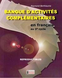 Banque d'activités complémentaires en français, 3e cycle, fichier reproductible complet en format PDF