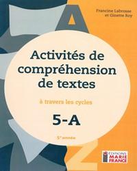 Activités de compréhension de textes à travers les cycles 5A, 5e année, fichier reproductible complet en format PDF