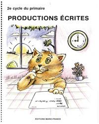 Productions écrites, 2e et 3e cycles, cahier de l'élève