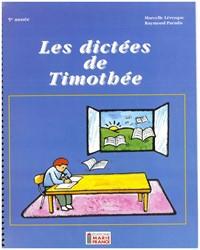 Les Dictées de Timothée, 5e année, cahier de l'élève