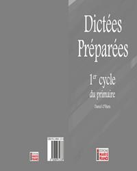 Dictées préparées, 1er cycle du primaire