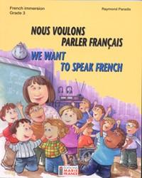 Nous voulons parler français, 3e année, cahier de l'élève