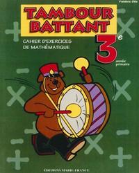 Tambour battant, 3e année, cahier de l'élève (corrigé inclus)