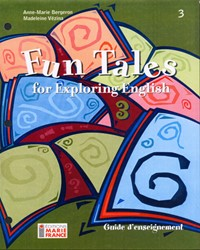 Fun Tales for Exploring English, 3e secondaire, guide d'enseignement