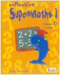 Supermaths 1B, 2e année, fichier reproductible complet