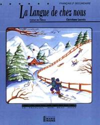 La Langue de chez nous, 2e secondaire, cahier de l'élève