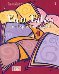 Fun Tales for Exploring English, 1re secondaire, cahier de l'élève
