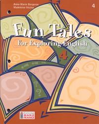 Fun Tales for Exploring English, 4e secondaire, cahier de l'élève