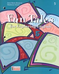Fun Tales for Exploring English, 5e secondaire, cahier de l'élève