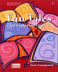 Fun Tales for Exploring English, 1re secondaire, guide d'enseignement