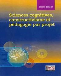 Sciences cognitives, constructivisme et pédagogie par projet