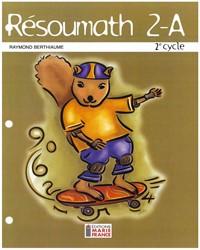 Résoumath 2A, 3e année, fichier de l'élève reproductible