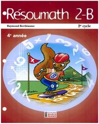 Résoumath 2B, 4e année, fichier de l'élève reproductible