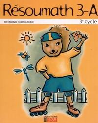 Résoumath 3A, 5e année, fichier de l'élève reproductible