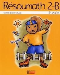Résoumath 2B, 4e année, fichier reproductible complet