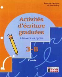 Activités d'écriture graduées à travers les cycles 3B, 3e année, fichier de l'élève reproductible