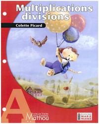 Mathou A, multiplications, divisions, fichier de l'élève reproductible