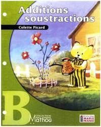 Mathou B, additions, soustractions, fichier de l'élève reproductible