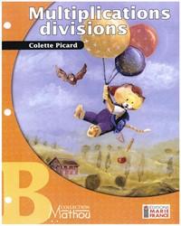Mathou B, multiplications, divisions, fichier de l'élève reproductible