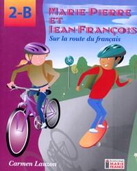 Marie-Pierre et Jean-François sur la route du français 2B, 4e année, guide d'enseignement