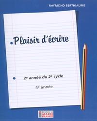 Plaisir d'écrire, 2e année du 2e cycle, 4e année, fichier de l'élève reproductible