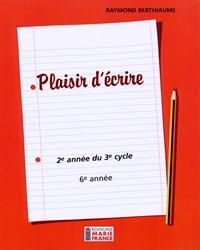 Plaisir d'écrire, 2e année du 3e cycle, 6e année, fichier de l'élève reproductible
