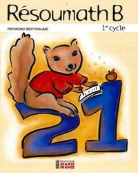 Résoumath 1A, 1re année, guide d'enseignement du cahier B de l'élève