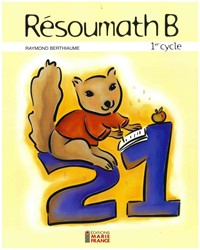 Résoumath 1B, 2e année, fichier reproductible complet