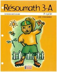 Résoumath 3A, 5e année, guide d'enseignement