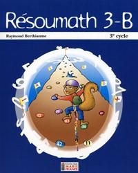 Résoumath 3B, 6e année, cahier de l'élève