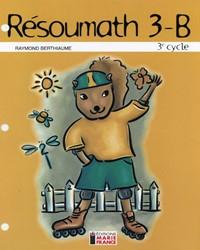 Résoumath 3B, 6e année, fichier reproductible complet