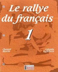 Le Rallye du français 1, 1re secondaire, guide d'enseignement