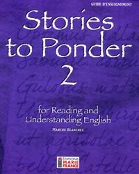 Stories to Ponder 2, 2e secondaire, guide d'enseignement