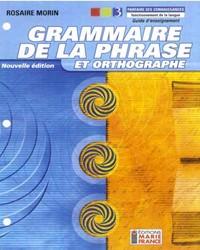 Grammaire de la phrase et orthographe, 3e secondaire - Nouvelle édition, 1re année du 2e cycle du secondaire, guide d'enseignement