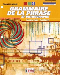 Grammaire de la phrase et orthographe, 4e secondaire - Nouvelle édition, 2e année du 2e cycle du secondaire, guide d'enseignement