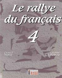 Le Rallye du français 4, 4e secondaire, recueil d'activités