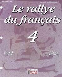 Le Rallye du français 4, 4e secondaire, guide d'enseignement