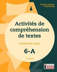 Activités de compréhension de textes à travers les cycles 6A, 6e année, cahier de l'élève