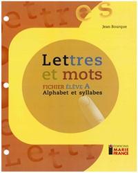 Lettres et mots A, fichier de l'élève reproductible
